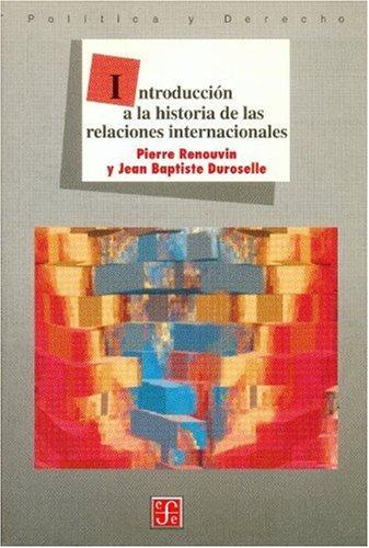Introducción a la historia de las relaciones internacionales (Spanish Edition)