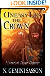 Uneasy Lies the Crown, A Novel of Owa...