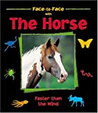 img - for The Horse: Faster Than the Wind (Face-to-Face) (Face-To-Face (Charlesbridge)) book / textbook / text book