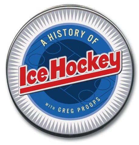 The History of Ice Hockey (History of Sports)