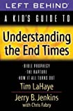 A Kid's Guide to Understanding the End Times (Left Behind: A Kid's Guide)