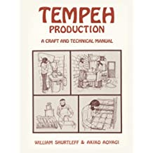 Tempeh Production: A Craft and Technical Manual