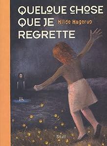 """Afficher """"Quelque chose que je regrette"""""""