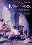 img - for Madness: A Brief History book / textbook / text book