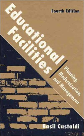 Educational Facilities: Planning, Modernization, and Management (4th Edition)