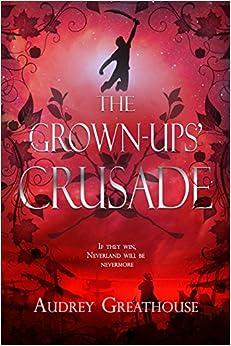The Grown-Ups' Crusade (The Neverland Wars)