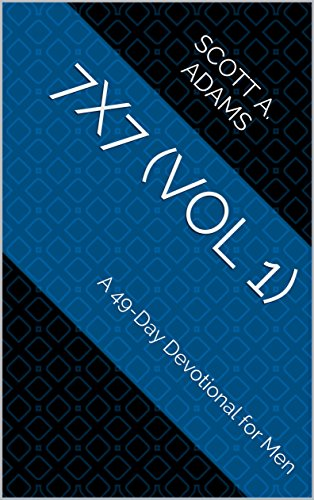 7X7 (Vol 1): A 49-Day Devotional for Men (Of 49 1 7)