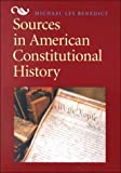 Sources in American Constitutional History, Benedict, Michael, 0669394718