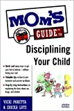 Mom's Guide to Disciplining Your Child, Vicki Poretta and Ericka Lutz, 0028619501
