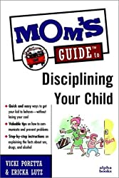 Mom's Guide To Disciplining Your Child