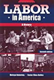 Labor in America, Melvyn Dubofsky and Foster Rhea Dulles, 0882959980