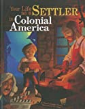 img - for Your Life as a Settler in Colonial America (The Way It Was) book / textbook / text book