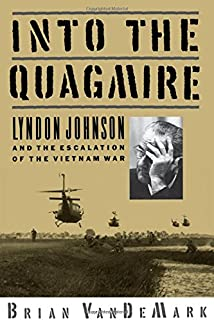 Planning a tragedy the americanization of the war in vietnam into the quagmire lyndon johnson and the escalation of the vietnam war fandeluxe Gallery