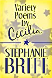 Variety Poems by Cecilia, Stephanie Britt, 1607490129