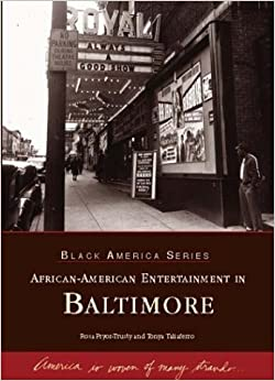 african american entertainment African-American Entertainment in Baltimore captures the brilliance of the city's  musical heritage from 1930 to 1980.
