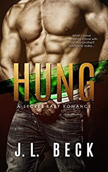 Hung (A Secret Baby Romance) by [Beck, J.L.]