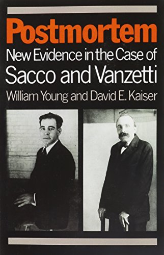 Postmortem: New Evidence in the Case of Sacco and Vanzetti