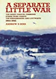 A Separate Little War: The Banff Coastal Command Strike Wing Versus the Kriegsmarine and Luftwaffe 1944-1945