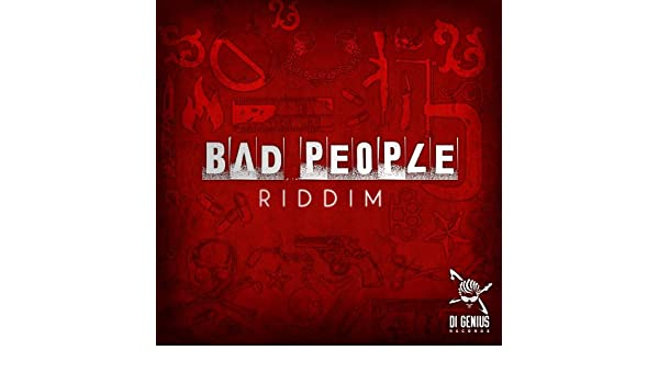 Bad People Riddim [Explicit] by Various artists on Amazon Music