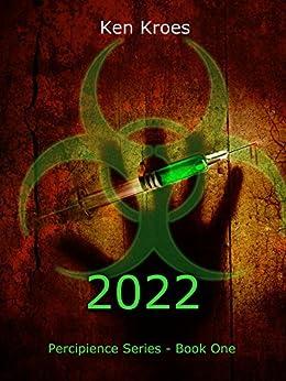 2022 (Percipience Book 1) by [Kroes, Ken]