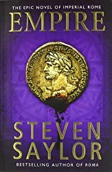 Empire: An Epic Novel of Ancient Rome (Rome 2) by Saylor, Steven (2011)