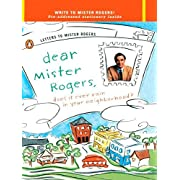 Dear Mr. Rogers, Does It Ever Rain in Your Neighborhood?: Letters to Mr. Rogers