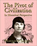 The Pivot of Civilization in Historical Perspective, Margaret Sanger, 158742004X