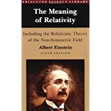 The Meaning of Relativity: Including the Relativistic Theory of the Non-Symmetric Field, Fifth edition