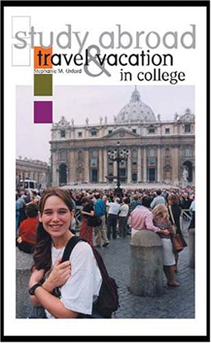 Study Abroad, Travel & Vacation in College