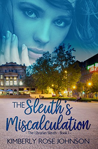 The Sleuth's Miscalculation (The Librarian Sleuth Book 1) by [Johnson, Kimberly Rose]