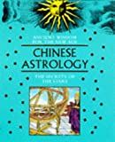 Chinese Astrology: the Secrets of the Stars, Chung Li and New Holland Publishing Ltd. Staff, 1853689505