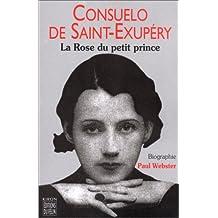 CONSUELO DE SAINT-EXUPÉRY : ROSE DU PETIT PRINCE