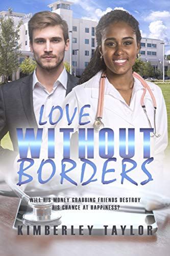 Love Without Borders (A Clean BWWM Billionaire Medical Romance Book 1)