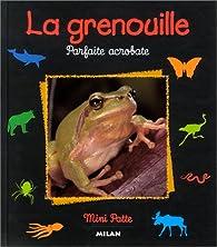 La Grenouille : Parfaite Acrobate par Paul Starosta