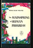 Mainspring of Human Progress, Weaver, Henry G., 0910614024