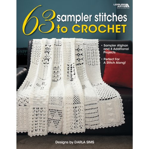 LEISURE ARTS 63 Sampler Stitches to Crochet Book ()