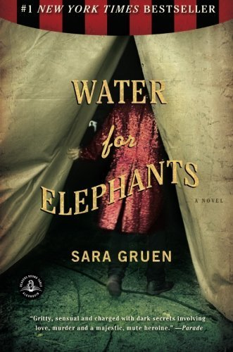 - Water for Elephants: A Novel by Gruen, Sara published by Algonquin Books (2007)