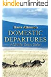 Domestic Departures - A Midlife Crisis Safari: Edited 2015 Version