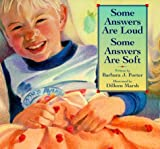Some Answers Are Loud, Some Answers Are Soft, Barbara J. Porter, 1573455571