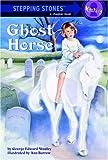 Ghost Horse, George Edward Stanley, 0307465004