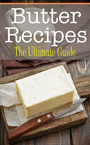 Butter Recipes: The Ultimate Guide by [Davidson, Johanna]