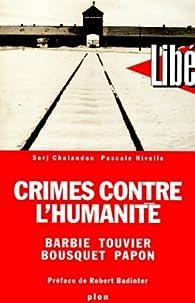 Crimes contre l'humanité. Barbie, Touvier, Bousquet, Papon par Pascale Nivelle