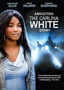 Abducted: The Carlina White Story [DVD]