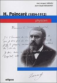 H. Poincaré (1854-1912) : Physicien par Jean-Jacques Samueli
