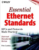 Essential Ethernet Standards: RFCs and Protocols Made Practical