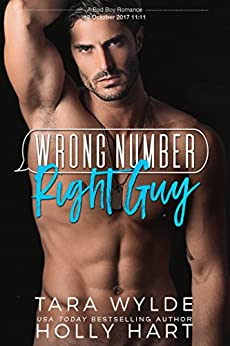 Wrong Number, Right Guy by [Wylde, Tara , Hart, Holly]