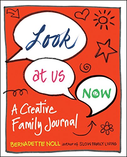 - Look at Us Now: A Creative Family Journal