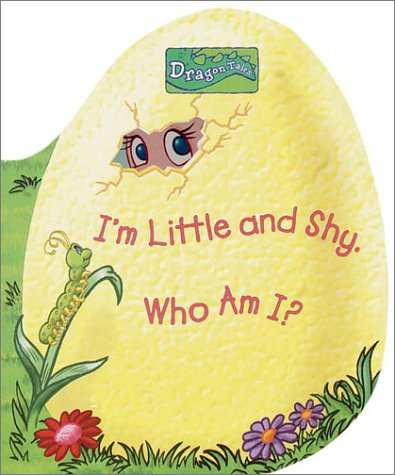 Read Online I'm Little and Shy  Who Am I? (Dragon Tales, A Peek-a-Boo Dragon Book) pdf