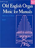 img - for Old English Organ Music for Manuals Book 5 (Bk. 5) book / textbook / text book