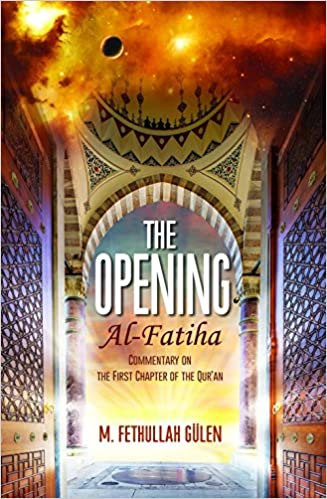 The Opening (Al-Fatiha): A Commentary on the First Chapter of the Quran